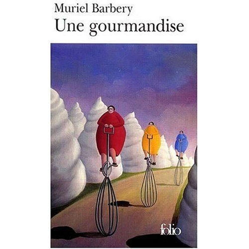 #6 Une gourmandise de Muriel Barbery