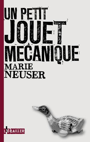 #18 – Troublant été adolescent : Un petit jouet mécanique de Marie Neuser
