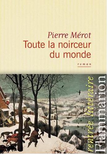 Toute la noirceur du monde de Pierre Mérot